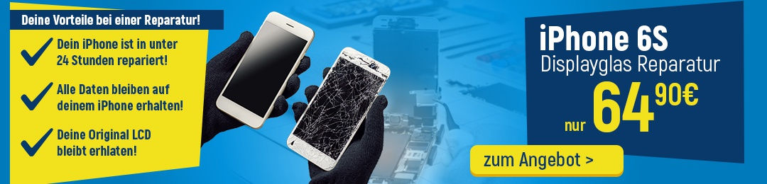 iPhone 6S Reparatur Service