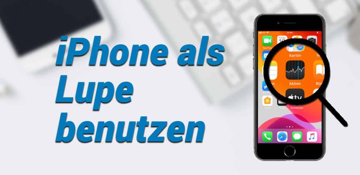 iphone als lupe benutzen