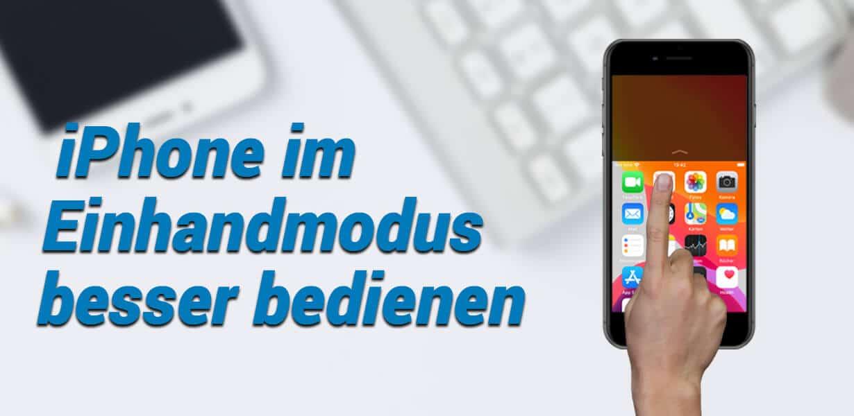 iphone im einhandmodus besser bedienen