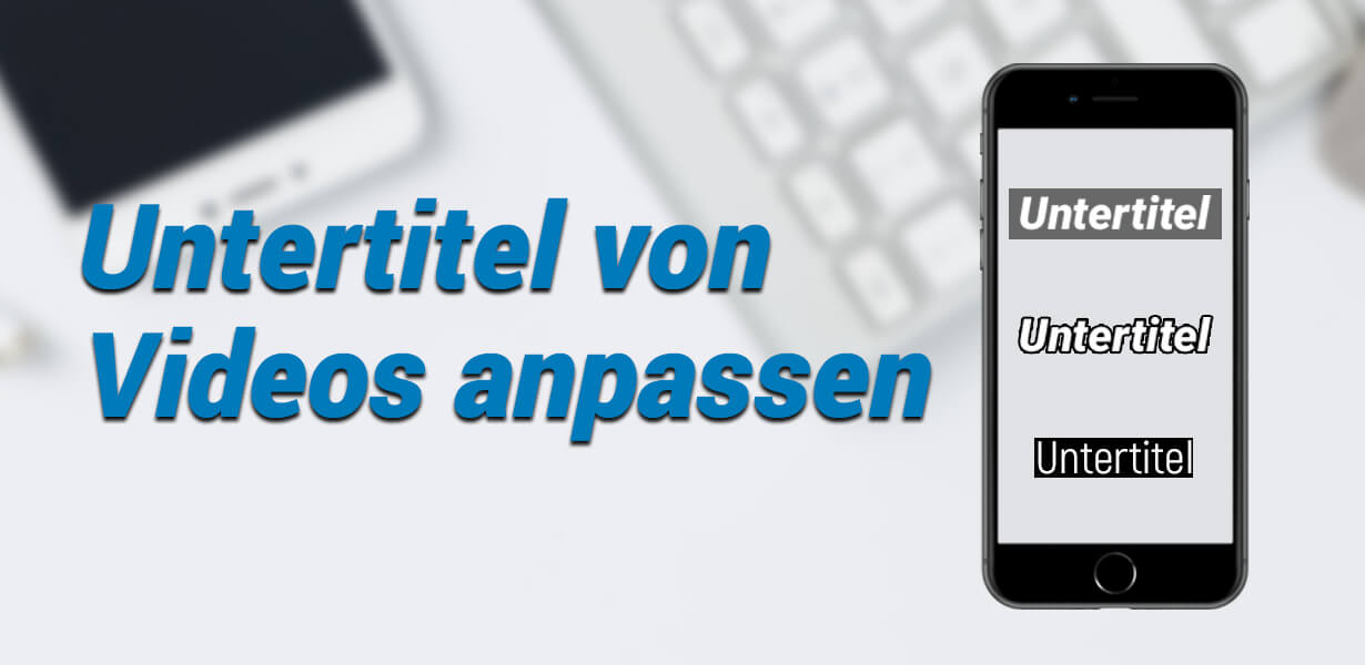 iphone video untertitel anpassen